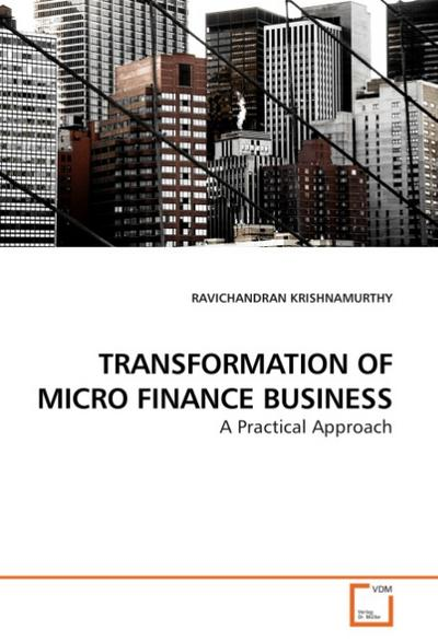 TRANSFORMATION OF MICRO FINANCE BUSINESS