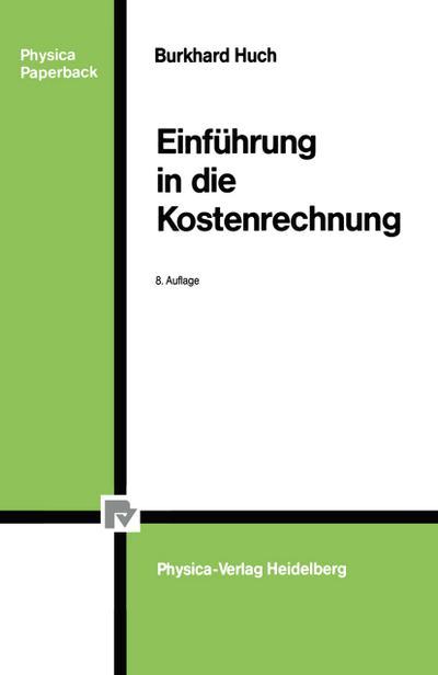Einführung in die Kostenrechnung (Physica-Lehrbuch)