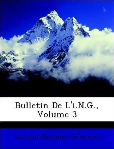 Bulletin De L'i.N.G., Volume 3