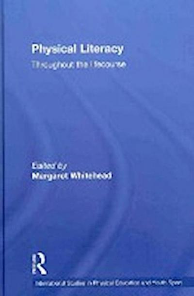 Physical Literacy: Throughout the Lifecourse