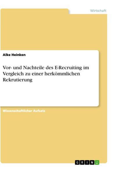 Vor- und Nachteile des E-Recruiting im Vergleich zu einer herkömmlichen Rekrutierung