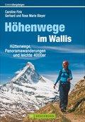 Höhenwege im Wallis; Hüttenwege, Panoramawand ...
