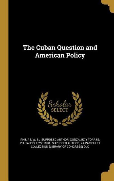 CUBAN QUES & AMER POLICY