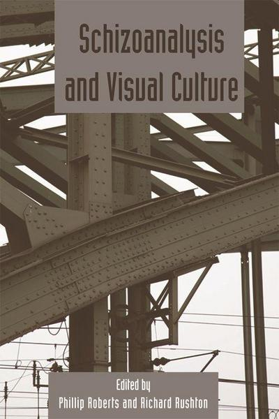 Schizoanalysis and Visual Cultures