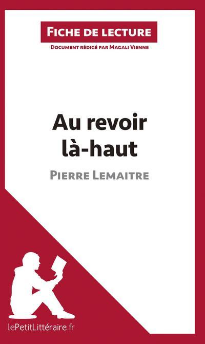 Analyse : Au revoir là-haut de Pierre Lemaitre  (analyse complète de l'oeuvre et résumé)