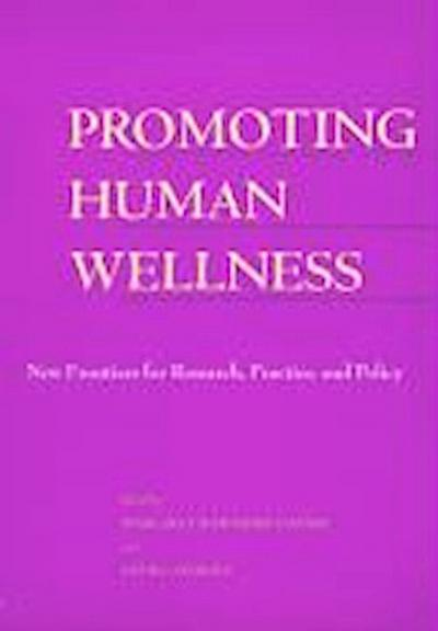 Promoting Human Wellness: New Frontiers for Research, Practice, and Policy