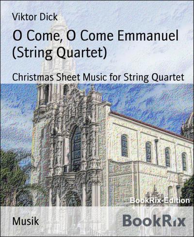 O Come, O Come Emmanuel (String Quartet)