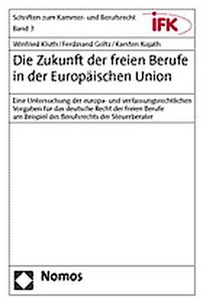 Die Zukunft der freien Berufe in der Europäischen Union