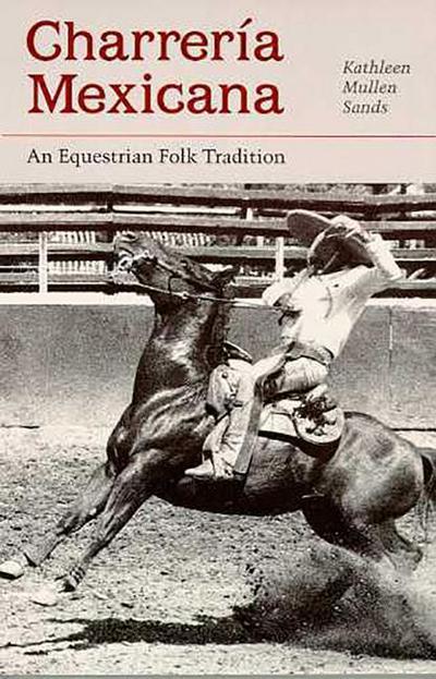 Charreria Mexicana: An Equestrian Folk Tradition