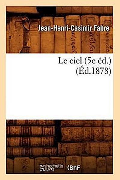Le Ciel (5e Éd.) (Éd.1878)