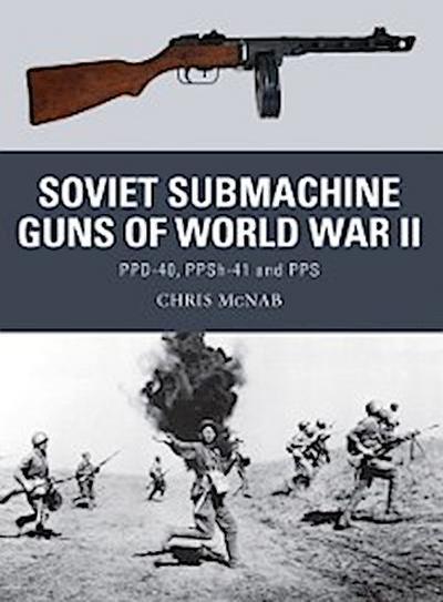 Soviet Submachine Guns of World War II
