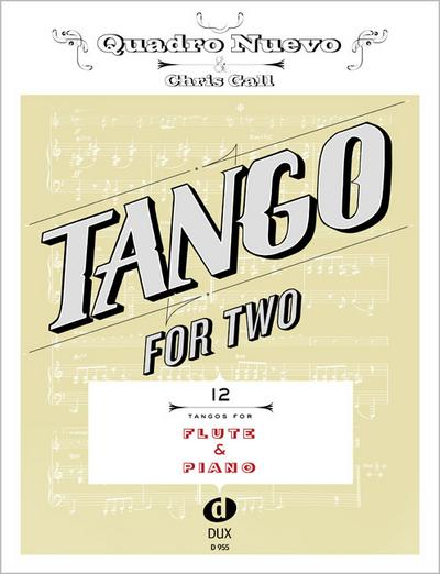 Tango for Two. 12 Tangos for Flute & Piano