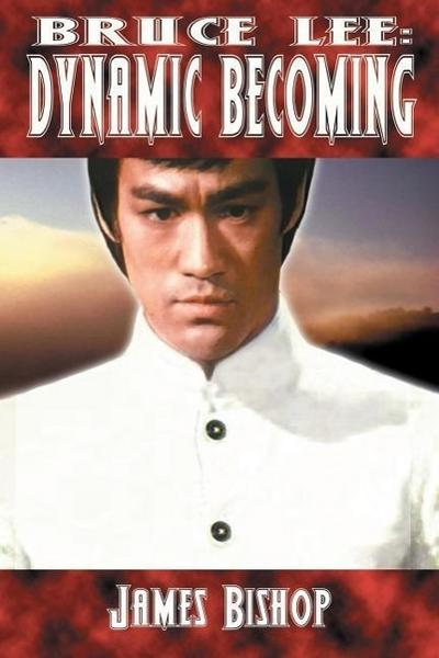 Bruce Lee: Dynamic Becoming