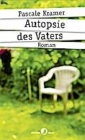 Autopsie des Vaters; Kramer, Autopsie; Roman; ...
