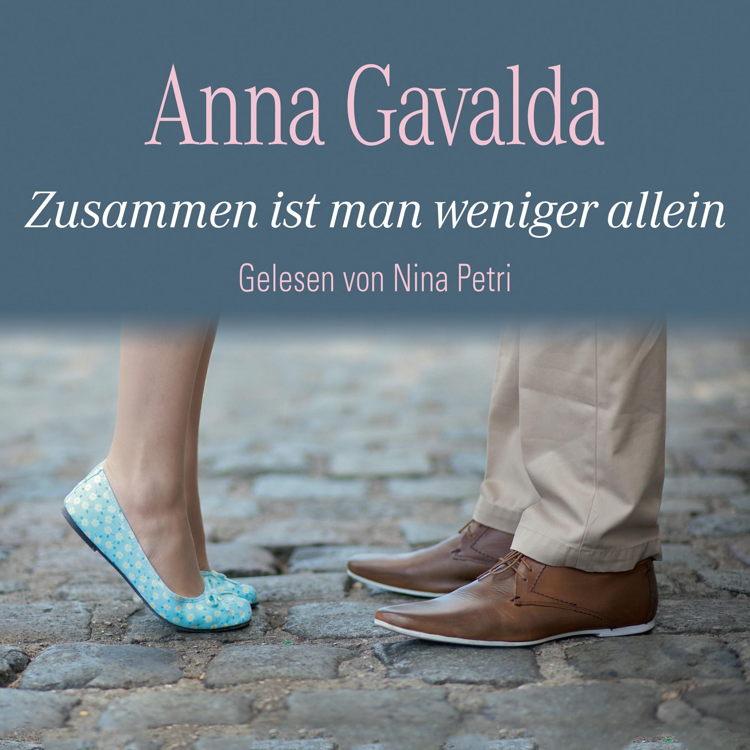 Zusammen ist man weniger allein Anna Gavalda