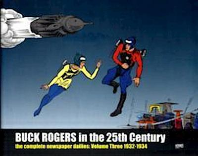 Buck Rogers In The 25th Century: The Complete Newspaper Dailies Volume 3