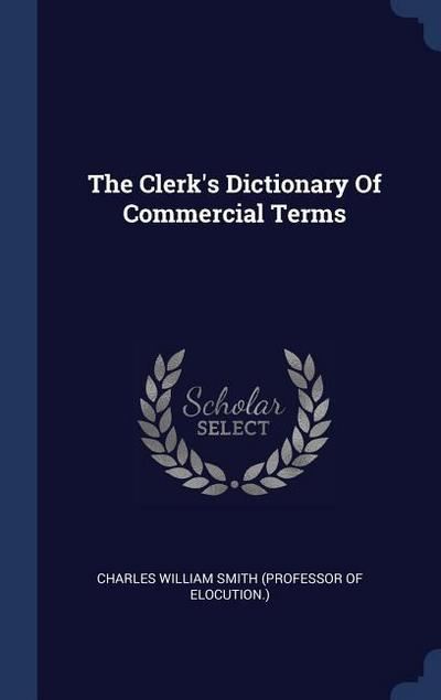 The Clerk's Dictionary of Commercial Terms