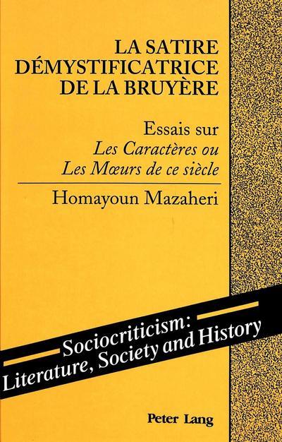 La Satire Démystificatrice de la Bruyère