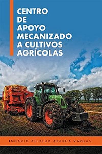 Centro De Apoyo Mecanizado a Cultivos Agrícolas