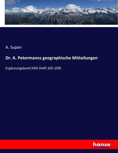 Dr. A. Petermanns geographische Mitteilungen