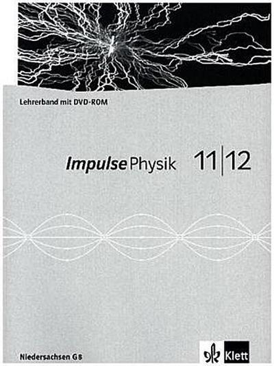 Impulse Physik - Neubearbeitung. Ausgabe für Niedersachsen G8. Lehrerband mit DVD-ROM 11./12. Schuljahr