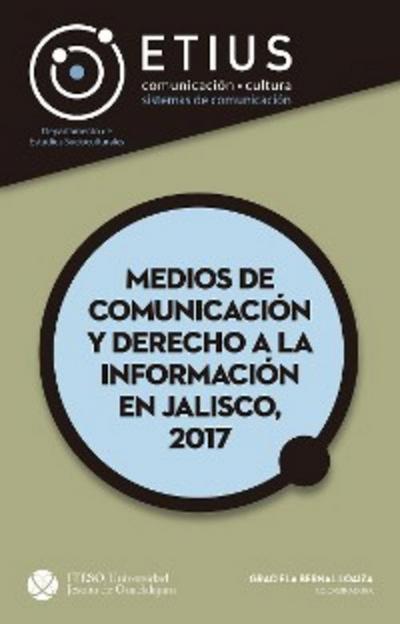 Medios de comunicación y derecho a la información en Jalisco, 2017