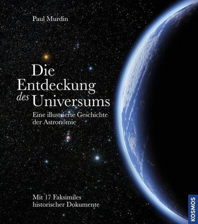 Die Entdeckung des Universums: Eine illustrierte Geschichte der Astronomie