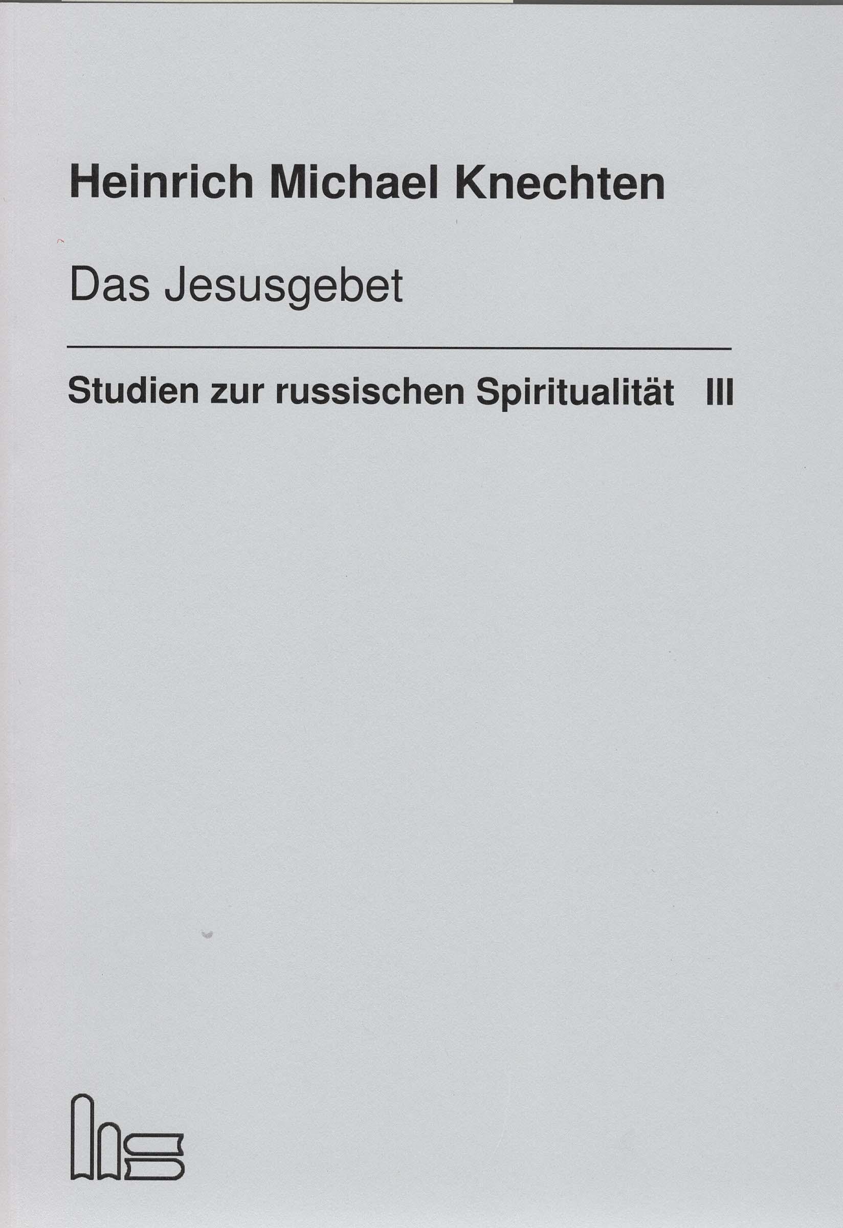 Das Jesusgebet bei russischen Autoren., Heinrich M Knechten