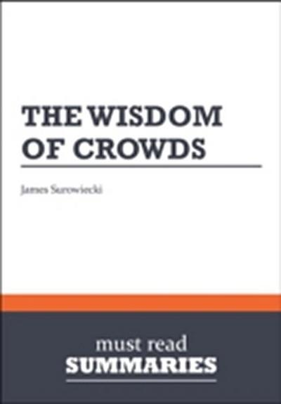 Summary: The Wisdom Of Crowds  James Surowiecki