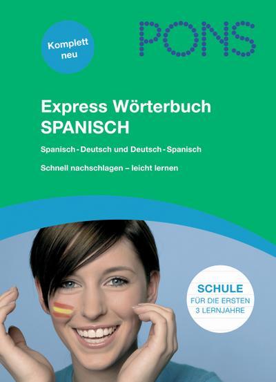 PONS Express Wörterbuch Spanisch: Spanisch-Deutsch/Deutsch-Spanisch. Mit 80.000 Stichwörtern & Wendungen. Das Schulwörterbuch für die Mittelstufe.