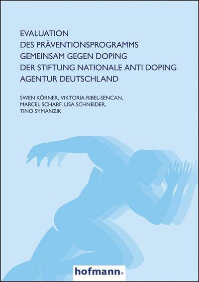 Evaluation des Präventionsprogramms GEMEINSAM GEGEN DOPING der Stiftung Nationale Anti Doping Agentur Deutschland