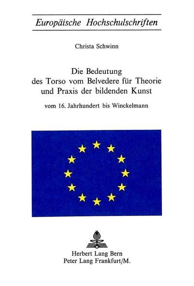 Die Bedeutung des Torso von Belvedere für Theorie und Praxis der bildenden Kunst
