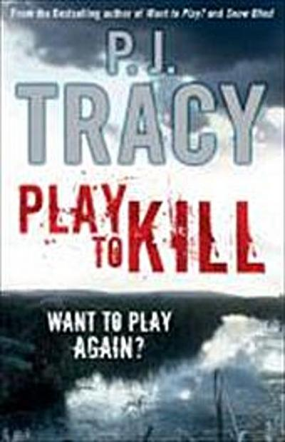 Play to Kill - Imprint Unknown - Taschenbuch, Englisch, P.J Tracy, Want to Play Again?, Want to Play Again?