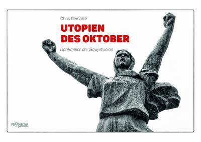 Utopien des Oktober: Denkmäler der Sowjetunion