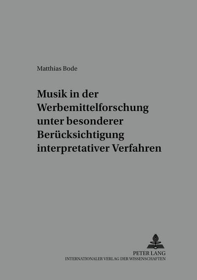 Musik in der Werbemittelforschung unter besonderer Berücksichtigung interpretativer Verfahren