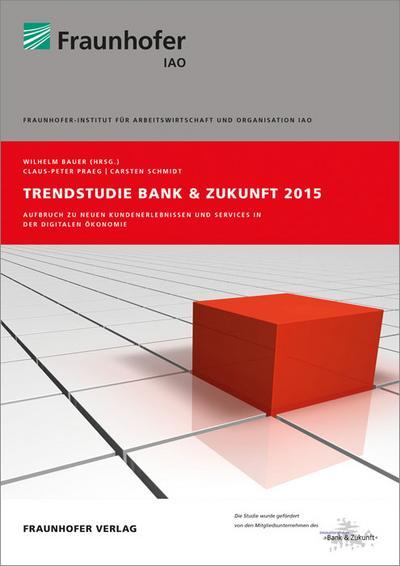 Trendstudie Bank & Zukunft 2015.