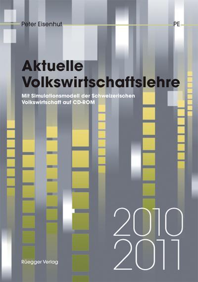 Aktuelle Volkswirtschaftslehre, Ausgabe 2010/2011 (f. d. Schweiz)