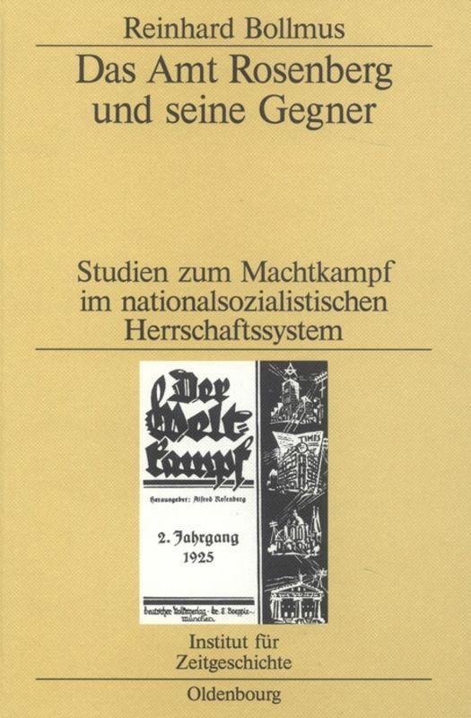 Reinhard Bollmus / Das Amt Rosenberg und seine Gegner 9783486545012