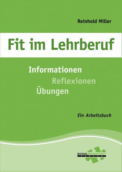 Fit im Lehrberuf: Informationen - Reflexionen - Übungen