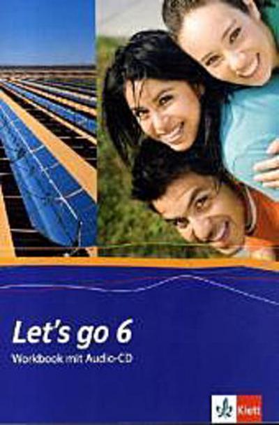 Let's go. Englisch als 1. Fremdsprache. Lehrwerk für Hauptschulen / Workbook mit Audio-CD Teil 6 (6. Lehrjahr)