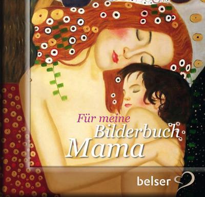 Für meine Bilderbuchmama - Belser - Gebundene Ausgabe, , Astrid Hille, Dina Schäfer, ,