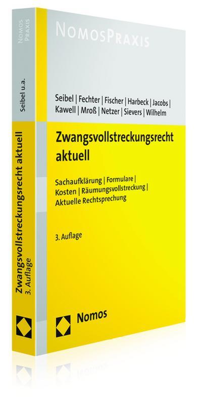 Zwangsvollstreckungsrecht aktuell: Sachaufklärung - Formulare - Kosten - Räumungsvollstreckung - Aktuelle Rechtsprechung