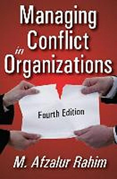 Managing Conflict in Organizations: Fourth Edition