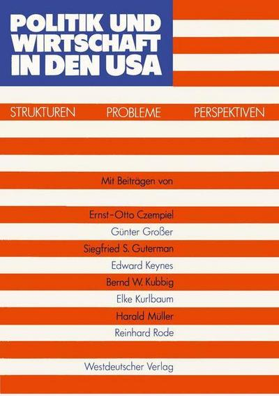 Politik und Wirtschaft in den USA: Strukturen  Probleme  Perspektiven