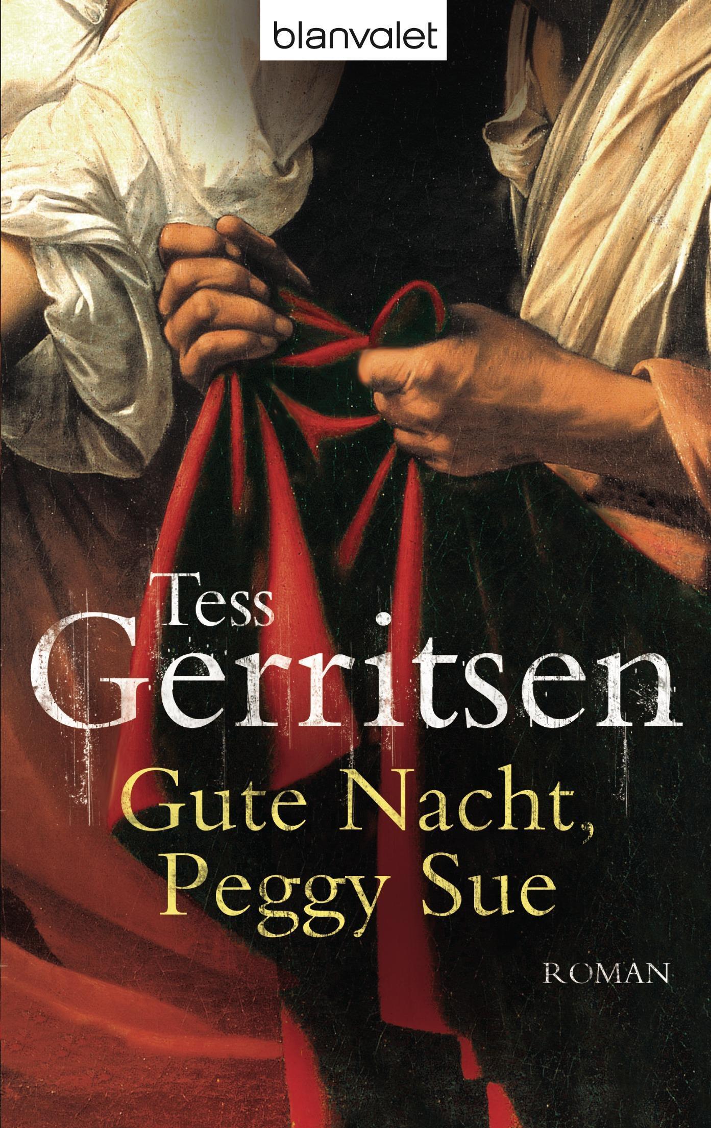 Gute Nacht, Peggy Sue Tess Gerritsen