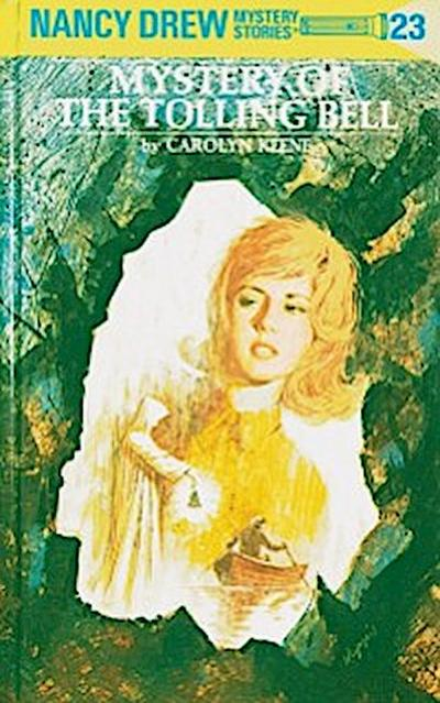 Nancy Drew 23: Mystery of the Tolling Bell