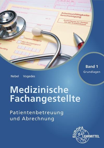 Medizinische Fachangestellte Patientenbetreuung und Abrechnung: Band 1 - Grundlagen