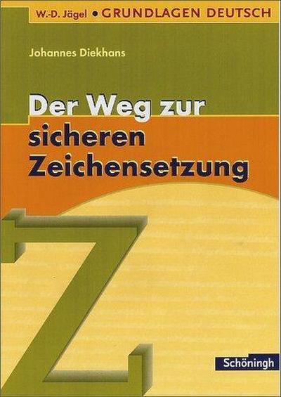 W.-D. Jägel Grundlagen Deutsch: Der Weg zur sicheren Zeichensetzung