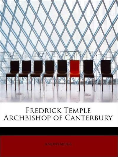 Fredrick Temple Archbishop of Canterbury