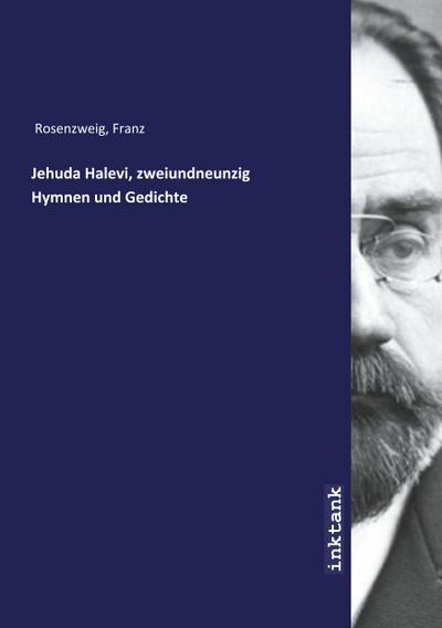 Jehuda Halevi, zweiundneunzig Hymnen und Gedichte